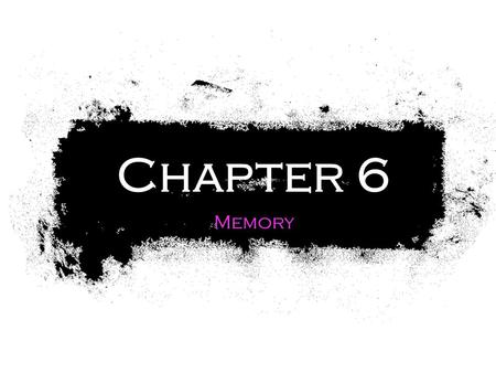 Chapter 6 Memory. Information Processing Model The 3 Components of Memory ✪ Encoding ✪ Storage ✪ Retrieval.