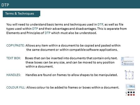 DTP Terms & Techniques You will need to understand basic terms and techniques used in DTP, as well as file types used within DTP and their advantages and.