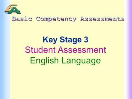 Key Stage 3 Student Assessment English Language. 2 Student Assessment Introduction  Relationship to English Curriculum  Criteria for Assessment Tasks.