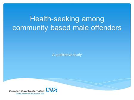 Health-seeking among community based male offenders A qualitative study.