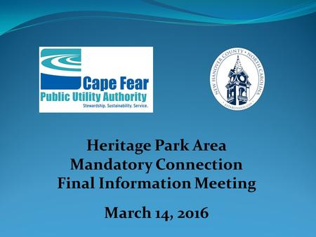 Heritage Park Area Mandatory Connection Final Information Meeting March 14, 2016.