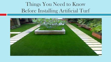 Things You Need to Know Before Installing Artificial Turf.