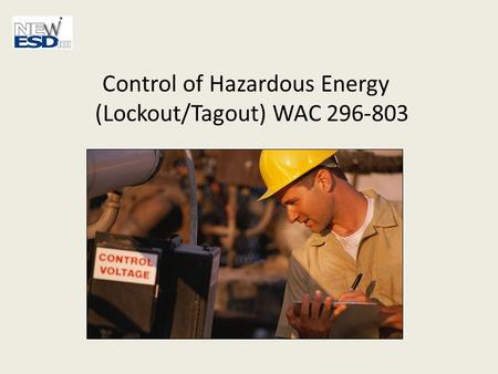 School Safety Training Control of Hazardous Energy (Lockout/Tagout) WAC 296-803.