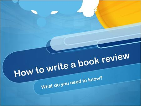How to write a book review What do you need to know?