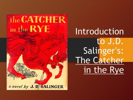 an analysis of jd salingers novel the catcher in the rye Print jd salinger's catcher in the rye: summary and analysis worksheet 1 jd salinger's novel the catcher in the rye is an enduring american classic.