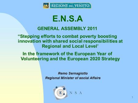 "1 E.N.S.A GENERAL ASSEMBLY 2011 ""Stepping efforts to combat poverty boosting innovation with shared social responsibilities at Regional and Local Level'"