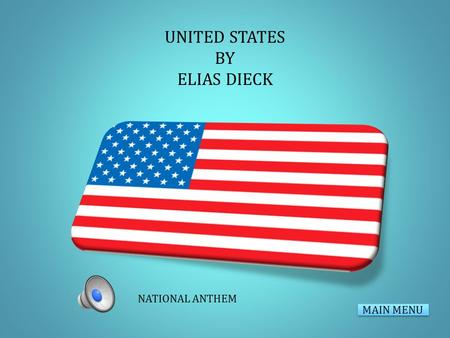 UNITED STATES BY ELIAS DIECK MAIN MENU NATIONAL ANTHEM.