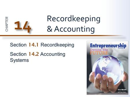 CHAPTER Section 14.1 Recordkeeping Section 14.2 Accounting Systems Recordkeeping & Accounting.