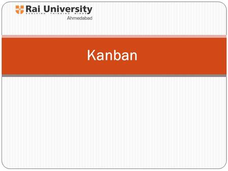 Kanban. What is Kanban Kanban means many things. Literally, Kanban is a Japanese word that means visual card. At Toyota, Kanban is the term used for.