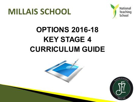 OPTIONS 2016-18 KEY STAGE 4 CURRICULUM GUIDE MILLAIS SCHOOL.