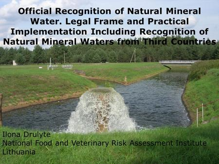 Official Recognition of Natural Mineral Water. Legal Frame and Practical Implementation Including Recognition of Natural Mineral Waters from Third Countries.