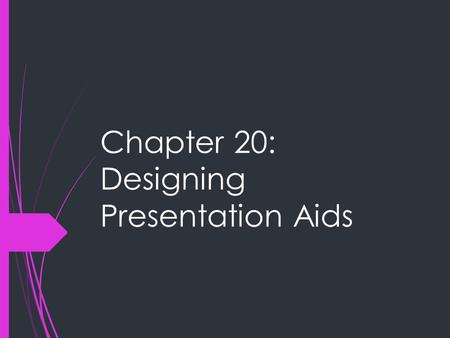 Chapter 20: Designing Presentation Aids. Whip Around  What is your favorite television show/series?