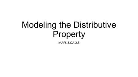 Modeling the Distributive Property MAFS.3.OA.2.5.