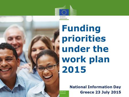 National Information Day Greece 23 July 2015 Funding priorities under the work plan 2015.