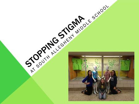 STOPPING STIGMA AT SOUTH ALLEGHENY MIDDLE SCHOOL.