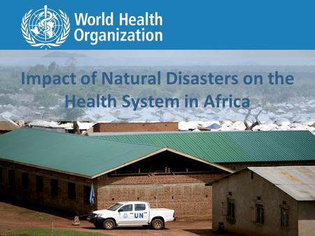 Impact of Natural Disasters on the Health System in Africa.