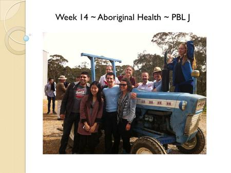 Week 14 ~ Aboriginal Health ~ PBL J. Education - Jess.