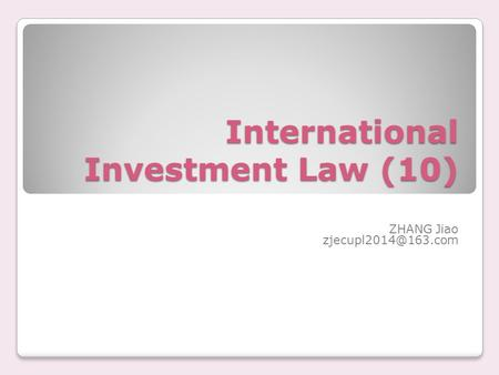 International Investment Law (10) ZHANG Jiao