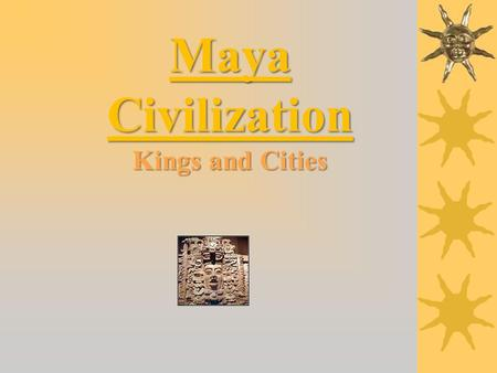 Maya Civilization Kings and Cities Major Pre-Columbian Civilizations.