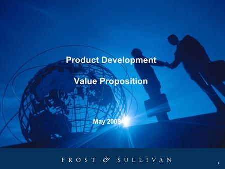 1 Product Development Value Proposition May 2009.