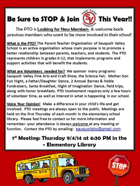 Be Sure to STOP & Join PTO This Year!! Looking for New Members The PTO is Looking for New Members & welcome back previous members who want to be more involved.