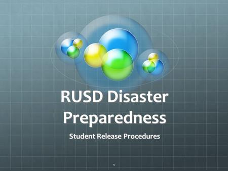 1 RUSD Disaster Preparedness Student Release Procedures.