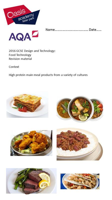 2016 GCSE Design and Technology: Food Technology Revision material Context High protein main meal products from a variety of cultures Name…………………………………