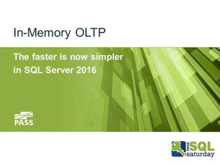 In-Memory OLTP The faster is now simpler in SQL Server 2016.
