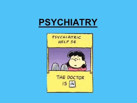 PSYCHIATRY. ● Psychiatry is the medical specialty devoted to the study and treatment of mental disorders- which include various affective, behavioral,