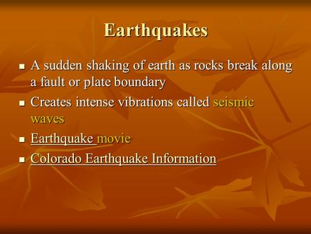 Earthquakes A sudden shaking of earth as rocks break along a fault or plate boundary A sudden shaking of earth as rocks break along a fault or plate boundary.