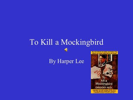 "To Kill a Mockingbird By Harper Lee. ""I have a dream that my four little children will one day live in a nation where they will not be judged by the color."