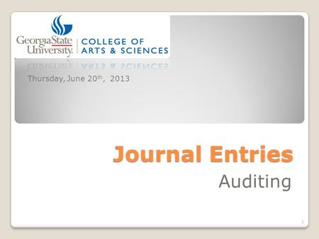 Journal Entries Auditing Thursday, June 20 th, 2013 1.