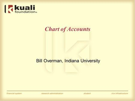 Chart of Accounts Bill Overman, Indiana University.