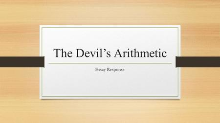 "The Devil's Arithmetic Essay Response. Near the end of the novel, Aunt Eva says ""Remembering was too painful. But to forget was impossible."" Why is it."