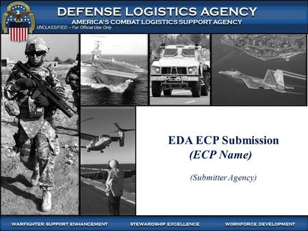 1 WARFIGHTER SUPPORT ENHANCEMENT STEWARDSHIP EXCELLENCE WORKFORCE DEVELOPMENT WARFIGHTER-FOCUSED, GLOBALLY RESPONSIVE, FISCALLY RESPONSIBLE SUPPLY CHAIN.