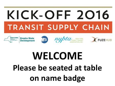 WELCOME Please be seated at table on name badge. Funded by AGENDA 12:00 – 1:00: Networking and Registration 11:00 – 1:10: Welcome 1:10 – 1:40: Upcoming.