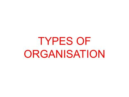TYPES OF ORGANISATION. DIFFERENT TYPES OF ORGANISATION ARE:- Line Organisation Line & Staff Organisation Functional Organisation Divisional Organisation.