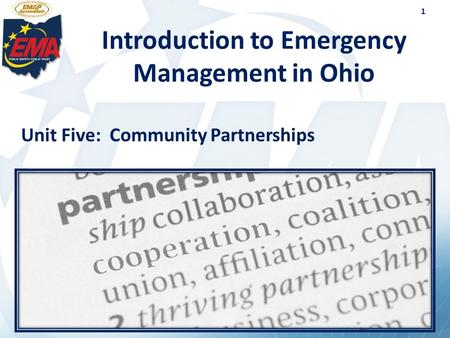 1 Introduction to Emergency Management in Ohio Unit Five: Community Partnerships.