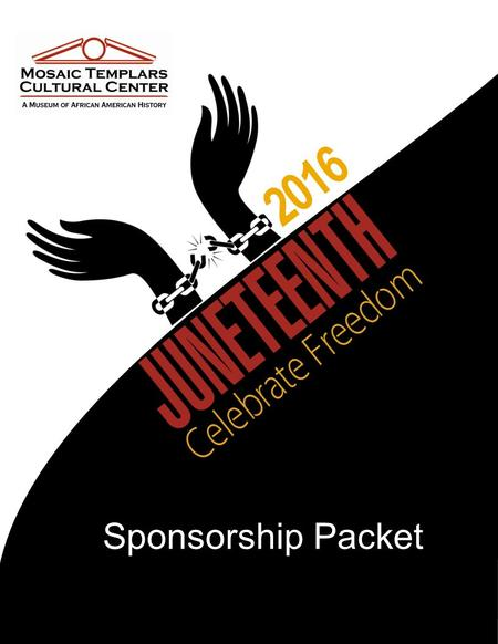 2016 Sponsorship Packet. Juneteenth is the oldest nationally celebrated commemoration of the ending of slavery in the United States. From its Galveston,