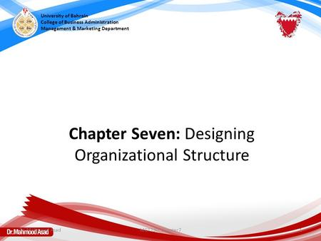 Chapter Seven: Designing Organizational Structure University of Bahrain College of Business Administration Management & Marketing Department Dr. Mahmood.