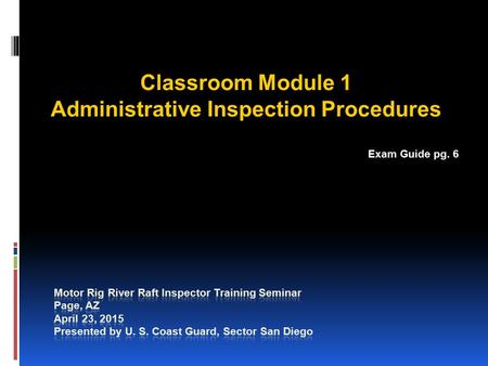 Classroom Module 1 Administrative Inspection Procedures Exam Guide pg. 6.