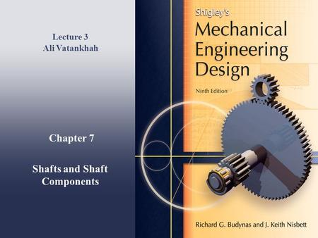 Chapter 7 Shafts and Shaft Components Lecture 3 Ali Vatankhah.