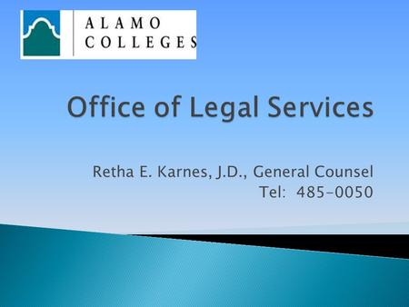 Retha E. Karnes, J.D., General Counsel Tel: 485-0050.