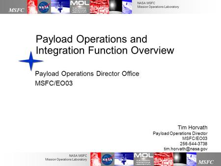 NASA MSFC Mission Operations Laboratory MSFC NASA MSFC Mission Operations Laboratory Payload Operations and Integration Function Overview Payload Operations.