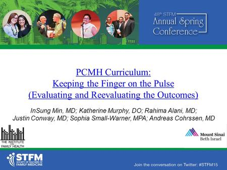 PCMH Curriculum: Keeping the Finger on the Pulse (Evaluating and Reevaluating the Outcomes) InSung Min, MD; Katherine Murphy, DO; Rahima Alani, MD; Justin.