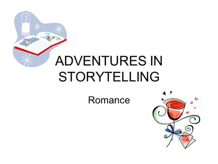 ADVENTURES IN STORYTELLING Romance. Your Instructors Katie Dunneback Consultant Southeastern Library Services Michele Leininger Library Consultant – Cont.