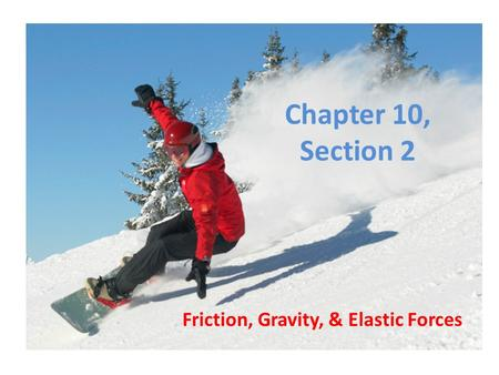 Friction, Gravity, & Elastic Forces