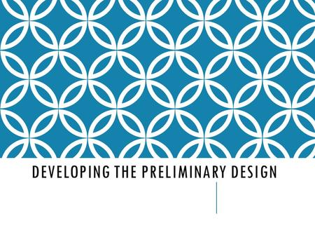 DEVELOPING THE PRELIMINARY DESIGN. OBJECTIVES  Discuss why preliminary plans are important in the landscape design process.  Explain the functions of.