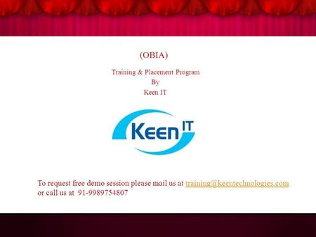 (OBIA) Training & Placement Program By Keen IT To request free demo session please mail us at