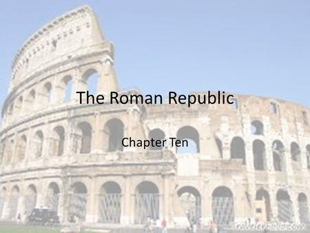 The Roman Republic Chapter Ten. 1. Describe some of Italy's physical features In the north are the Alps mountains Apennines mountains Volcanoes Tiber.